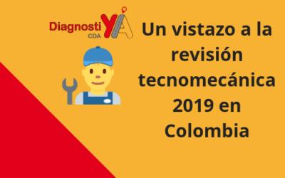 Un vistazo a la revisión tecnomecánica 2019 en Colombia