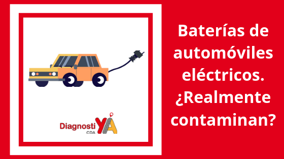 Baterías de automóviles eléctricos. ¿Realmente contaminan?