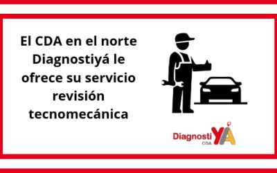 El CDA en el norte Diagnostiyá le ofrece su servicio revisión tecnomecánica