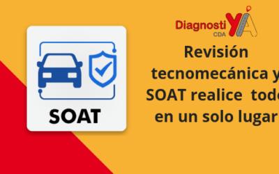 Revisión tecnomecánica y SOAT realice todo en un solo lugar