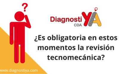 ¿Es obligatoria en estos momentos la revisión tecnomecánica?