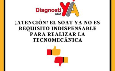 ¡Atención! el SOAT ya no es requisito indispensable para realizar la tecnomecánica